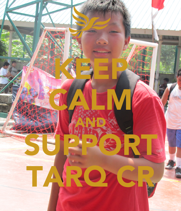 KEEP CALM AND SUPPORT TARQ CR