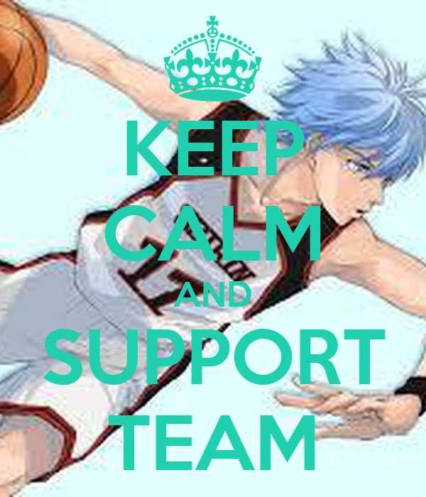 KEEP CALM AND SUPPORT TEAM