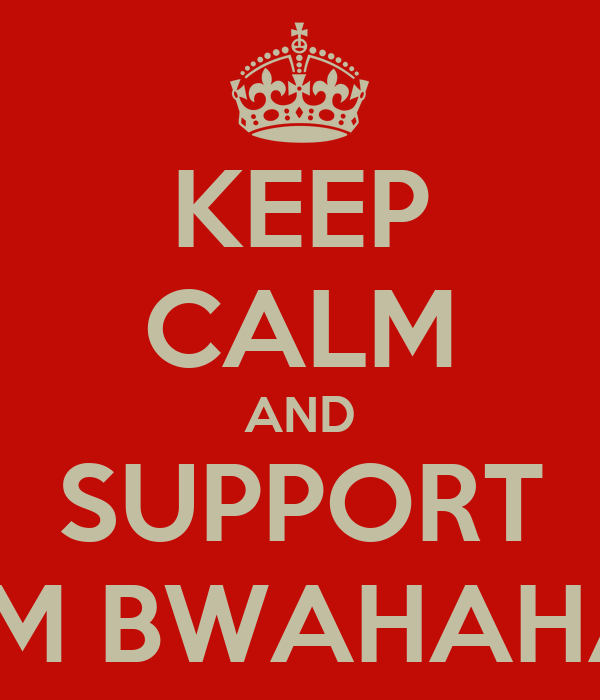 KEEP CALM AND SUPPORT TEAM BWAHAHAHA
