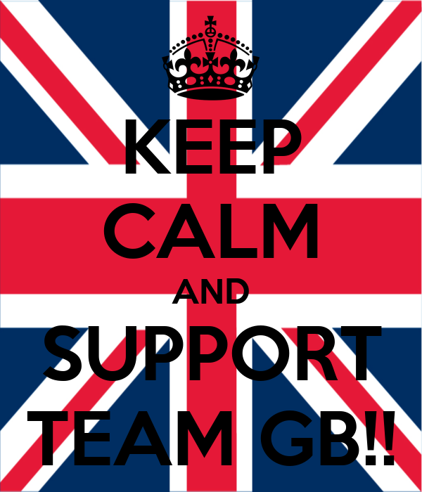 KEEP CALM AND SUPPORT TEAM GB!!