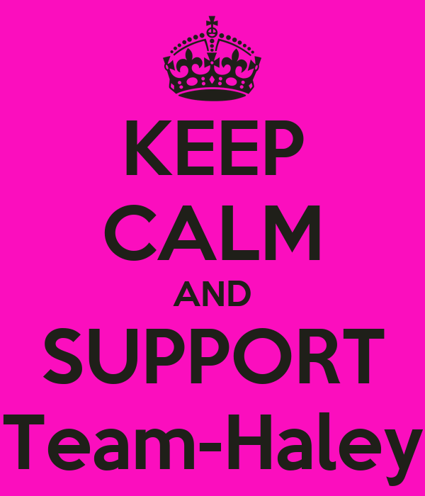 KEEP CALM AND SUPPORT Team-Haley