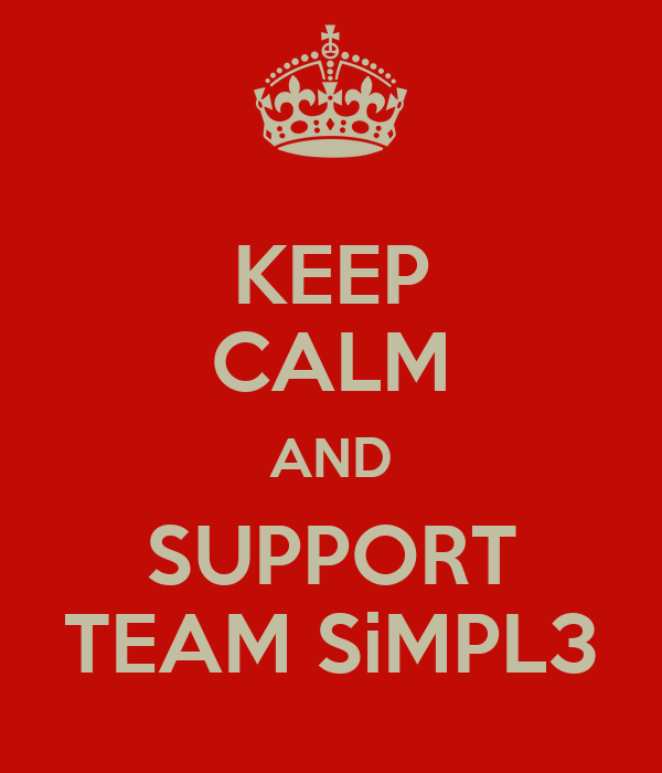 KEEP CALM AND SUPPORT TEAM SiMPL3