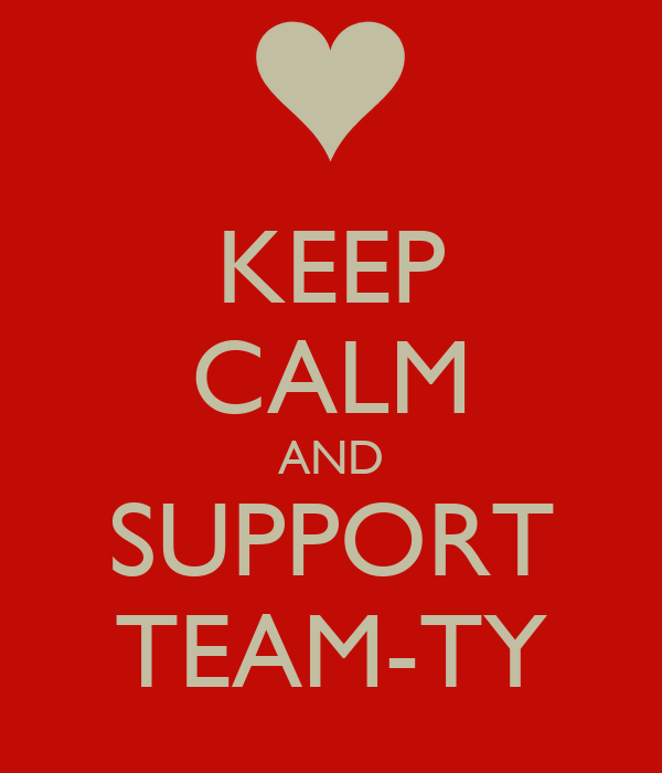 KEEP CALM AND SUPPORT TEAM-TY