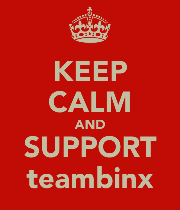 KEEP CALM AND SUPPORT teambinx