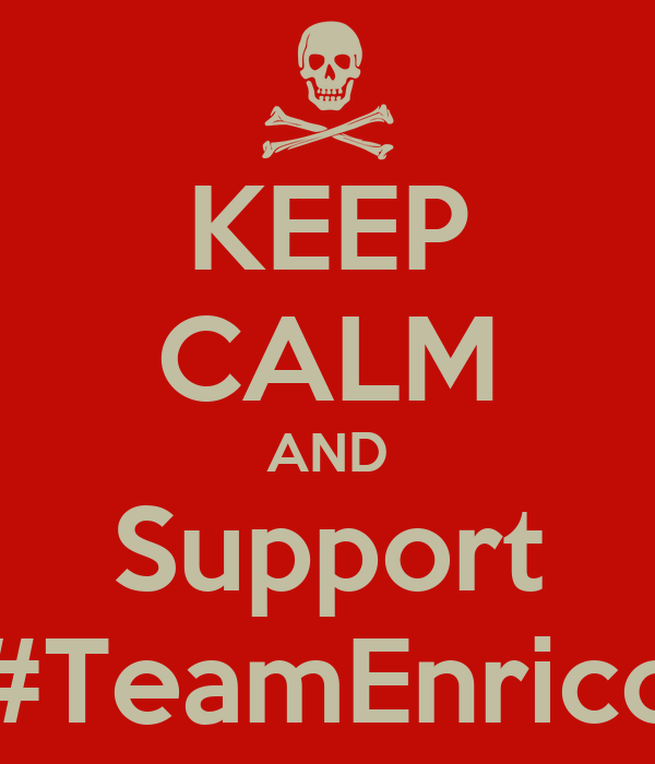 KEEP CALM AND Support #TeamEnrico