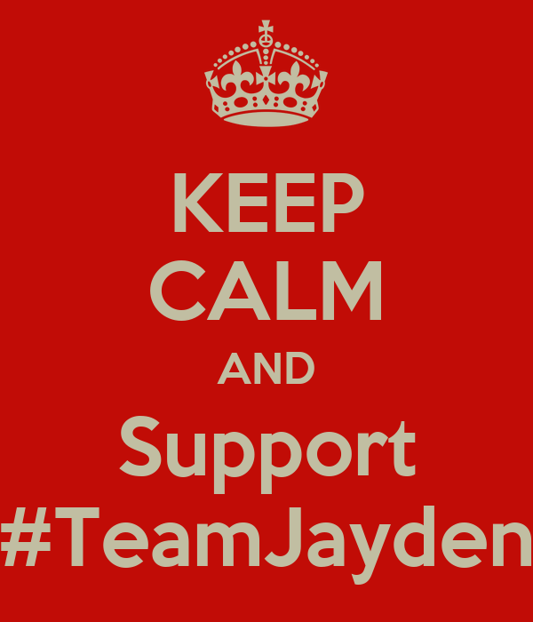 KEEP CALM AND Support #TeamJayden