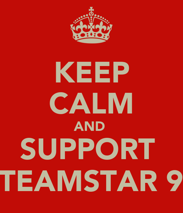 KEEP CALM AND  SUPPORT  #TEAMSTAR 9Z