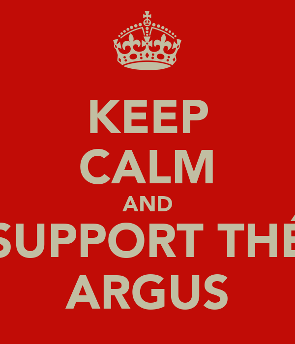 KEEP CALM AND SUPPORT THÉ ARGUS