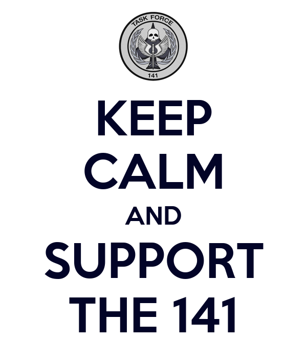 KEEP CALM AND SUPPORT THE 141