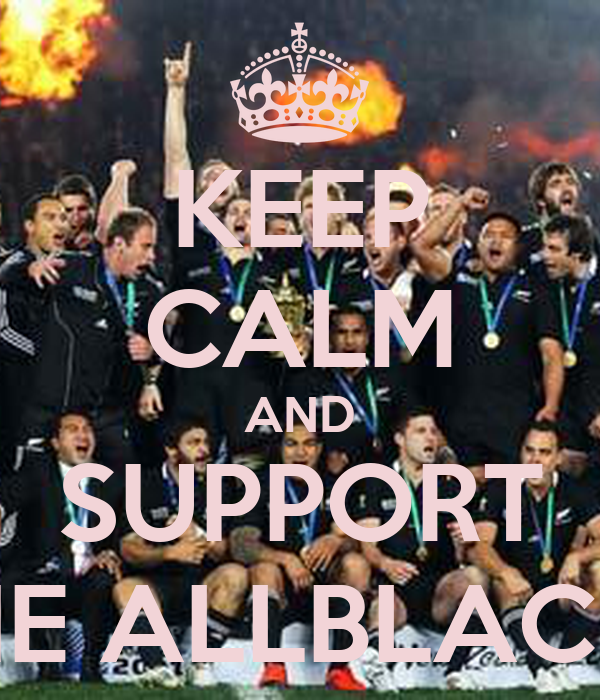 KEEP CALM AND SUPPORT THE ALLBLACKS
