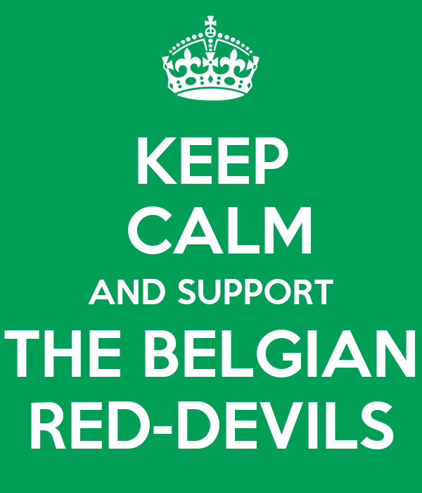 KEEP  CALM AND SUPPORT THE BELGIAN RED-DEVILS