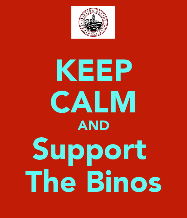 KEEP CALM AND Support  The Binos