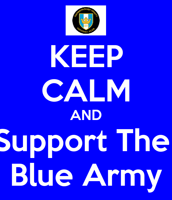 KEEP CALM AND Support The  Blue Army