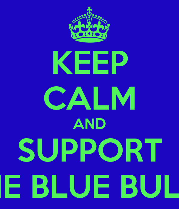 KEEP CALM AND SUPPORT THE BLUE BULLS