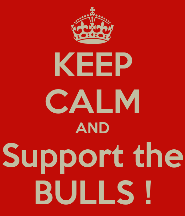 KEEP CALM AND Support the BULLS !