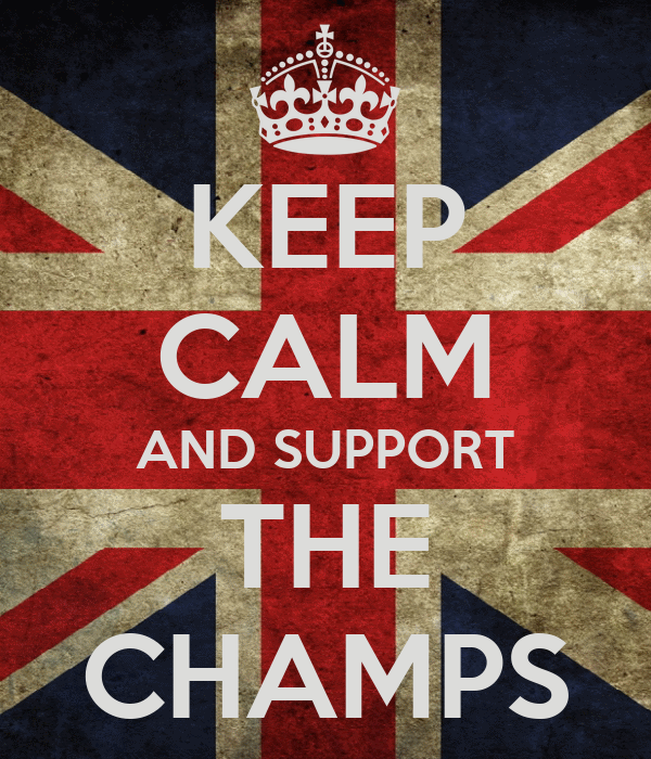 KEEP CALM AND SUPPORT THE CHAMPS
