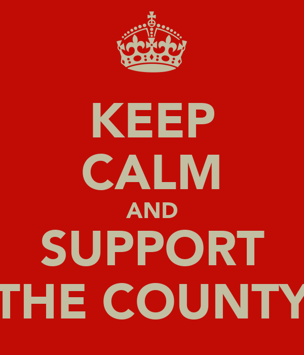 KEEP CALM AND SUPPORT THE COUNTY