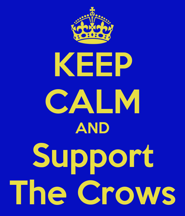 KEEP CALM AND Support The Crows
