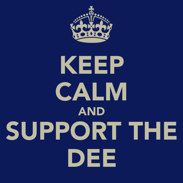 KEEP CALM AND SUPPORT THE DEE