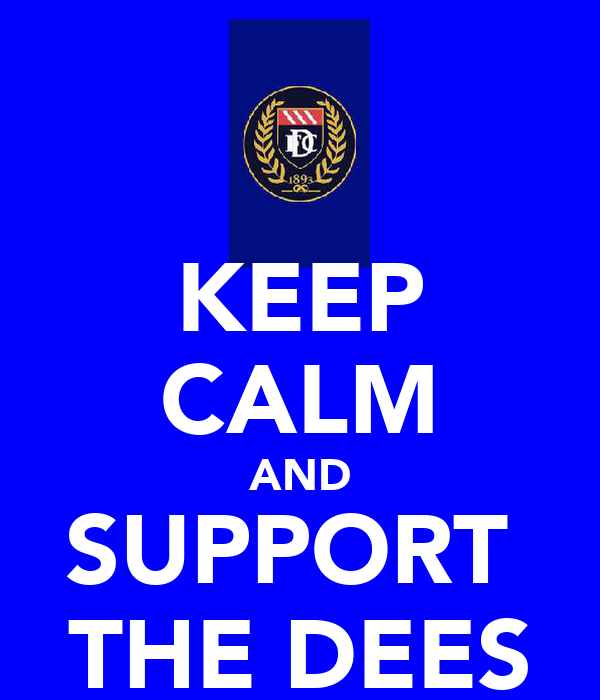 KEEP CALM AND SUPPORT  THE DEES