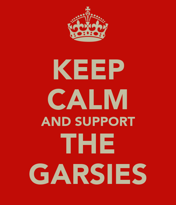 KEEP CALM AND SUPPORT THE GARSIES