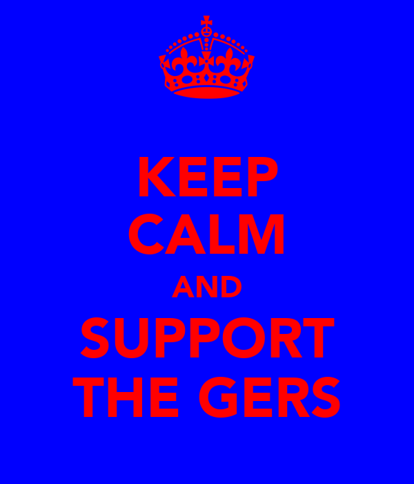 KEEP CALM AND SUPPORT THE GERS