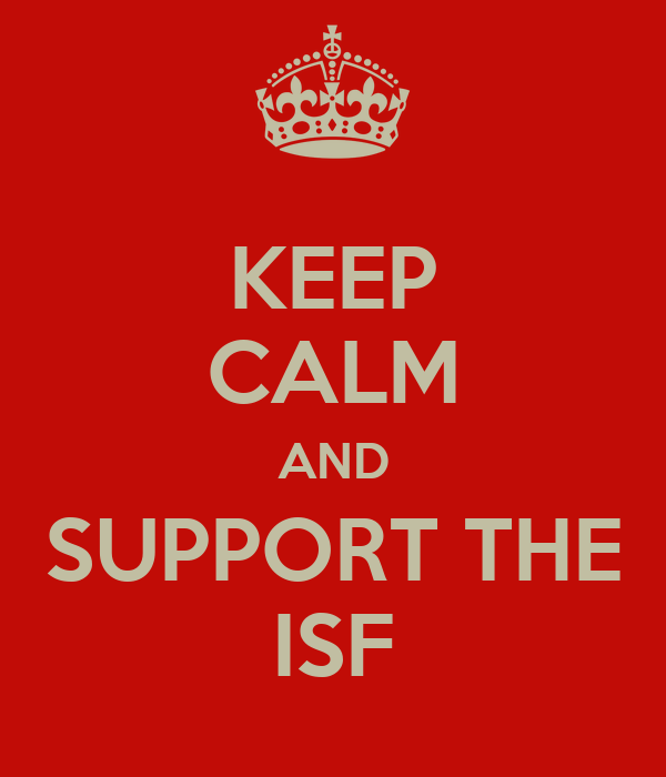 KEEP CALM AND SUPPORT THE ISF