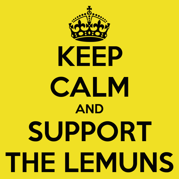KEEP CALM AND SUPPORT THE LEMUNS