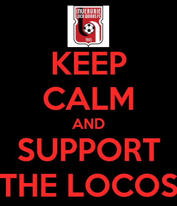 KEEP CALM AND SUPPORT THE LOCOS