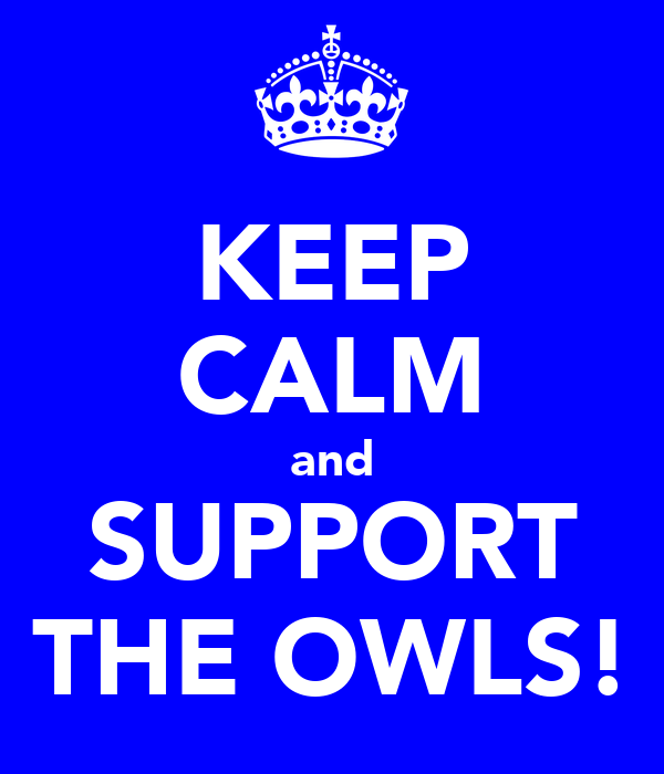 KEEP CALM and SUPPORT THE OWLS!
