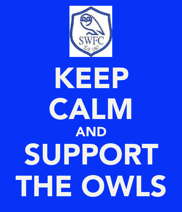 KEEP CALM AND SUPPORT THE OWLS
