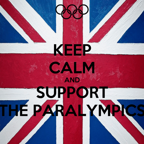 KEEP CALM AND SUPPORT THE PARALYMPICS