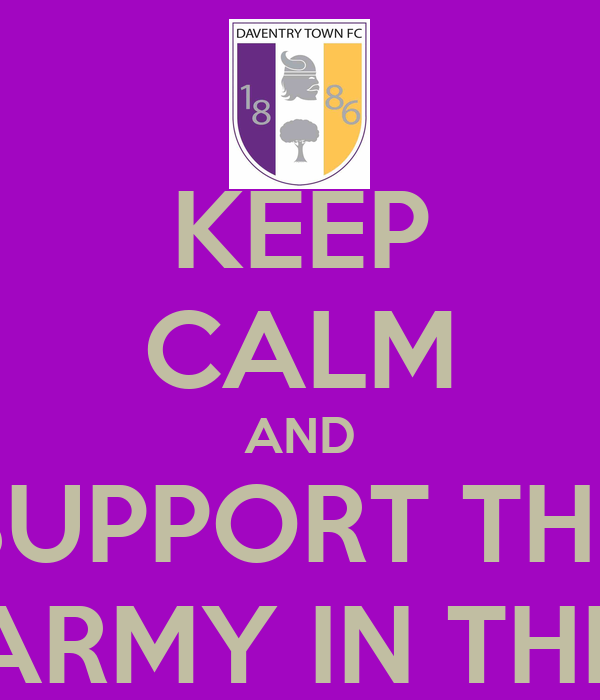 KEEP CALM AND SUPPORT THE PURPLE ARMY IN THE FA CUP