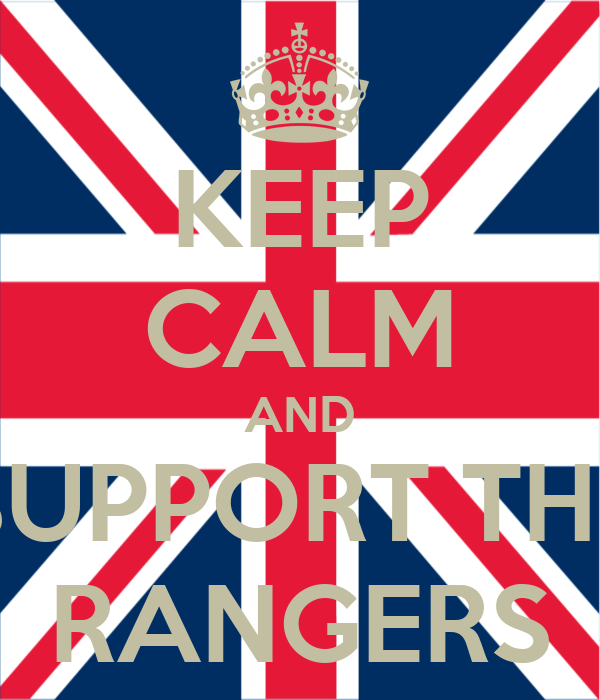 KEEP CALM AND SUPPORT THE RANGERS