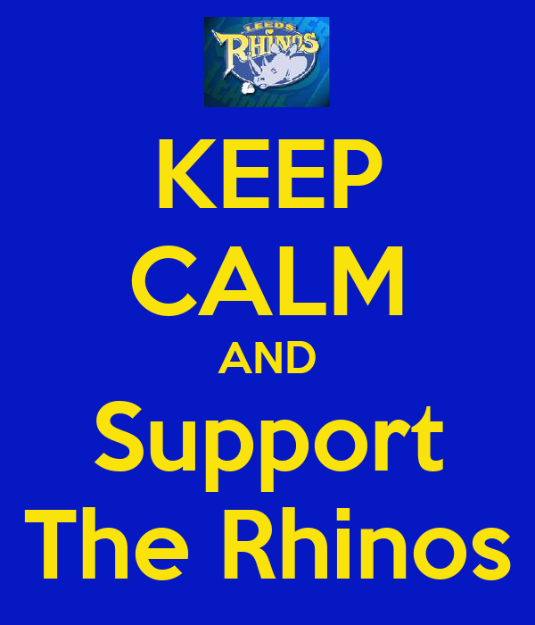 KEEP CALM AND Support The Rhinos