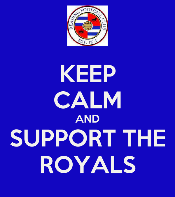 KEEP CALM AND SUPPORT THE ROYALS