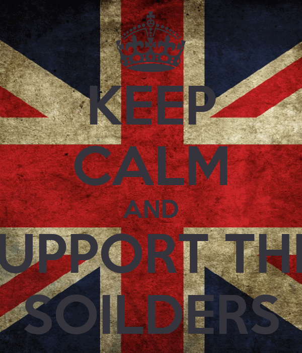 KEEP CALM AND SUPPORT THE  SOILDERS