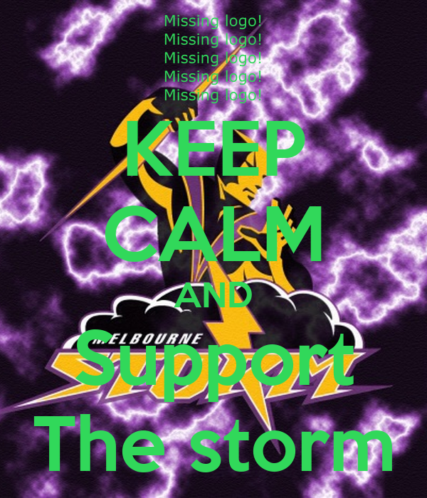 KEEP CALM AND Support The storm
