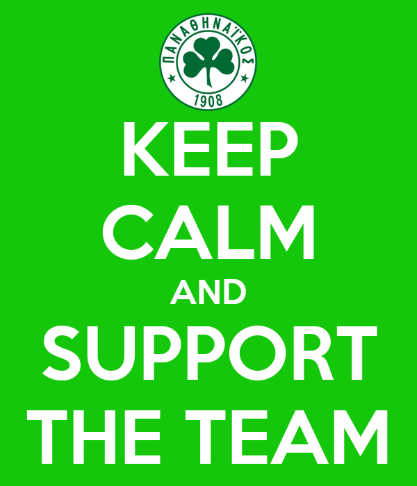 KEEP CALM AND SUPPORT THE TEAM
