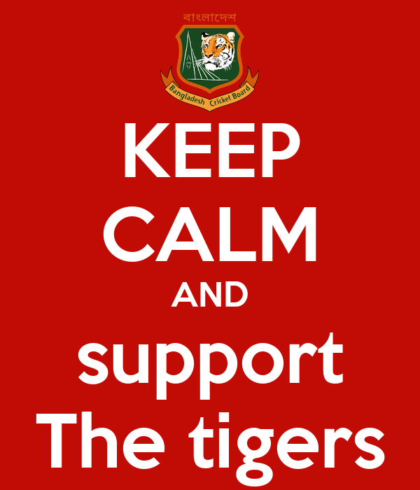 KEEP CALM AND support The tigers