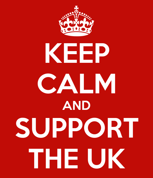 KEEP CALM AND SUPPORT THE UK