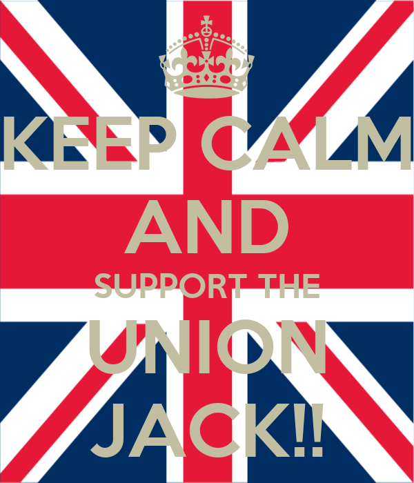 KEEP CALM AND SUPPORT THE UNION JACK!!