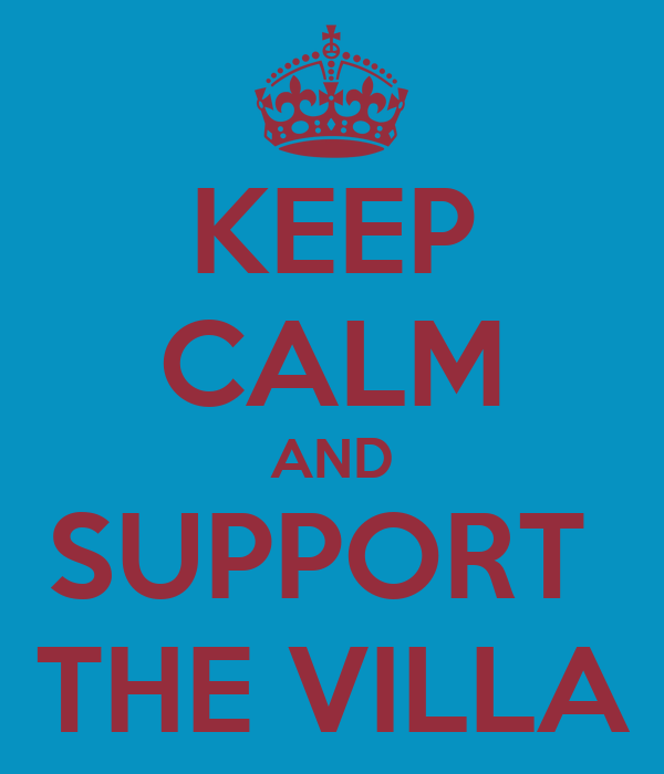 KEEP CALM AND SUPPORT  THE VILLA