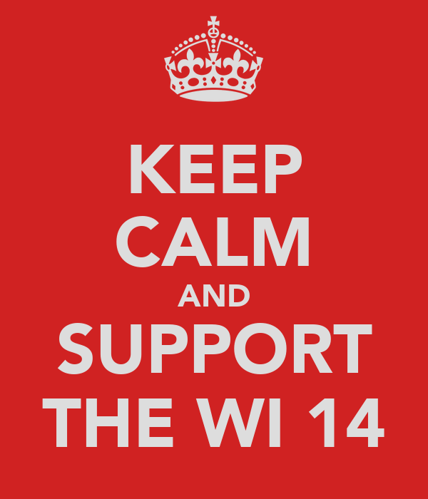 KEEP CALM AND SUPPORT THE WI 14