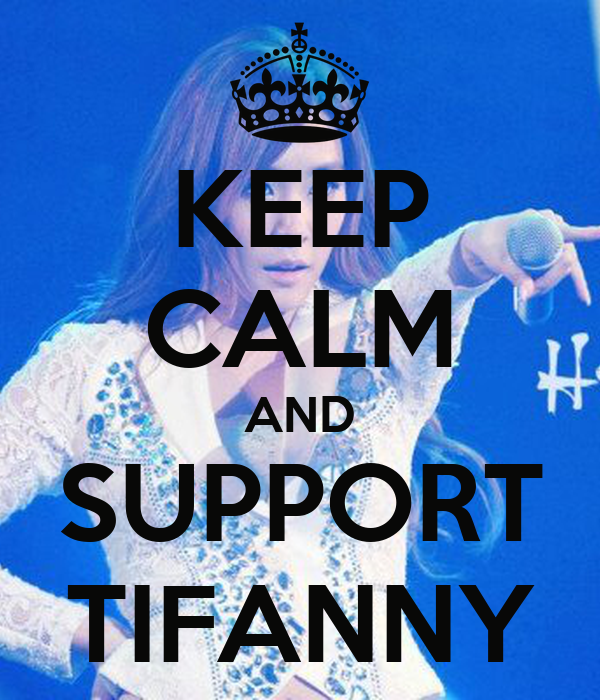 KEEP CALM AND SUPPORT TIFANNY