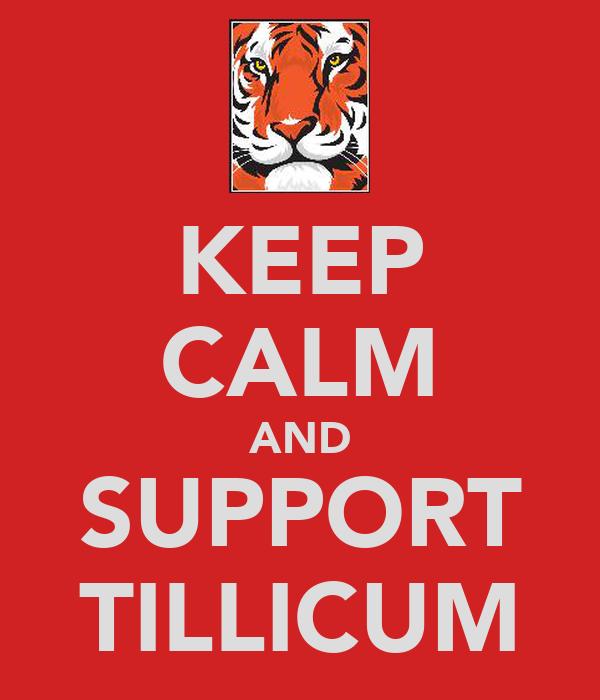 KEEP CALM AND SUPPORT TILLICUM