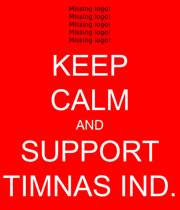 KEEP CALM AND SUPPORT TIMNAS IND.