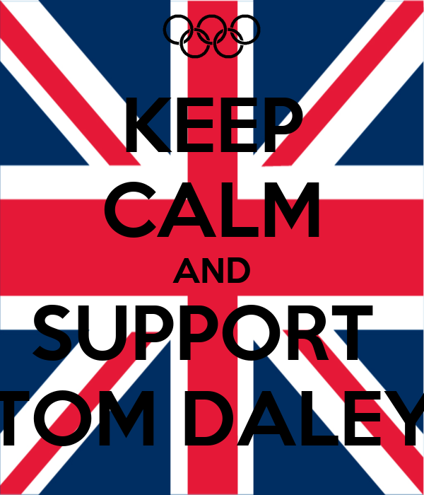 KEEP CALM AND SUPPORT  TOM DALEY