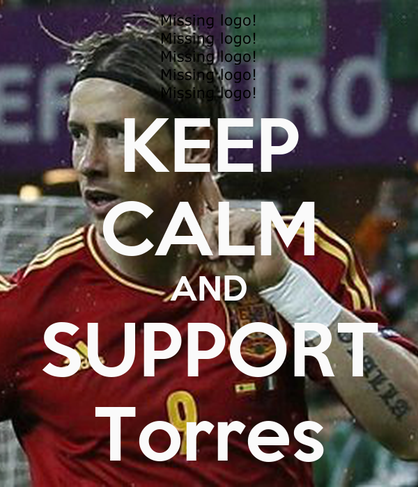 KEEP CALM AND SUPPORT Torres