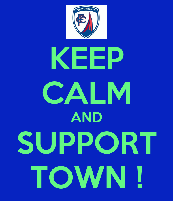 KEEP CALM AND SUPPORT TOWN !